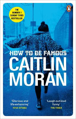 How to be Famous: The laugh-out-loud Richard & Judy Book Club bestseller to read this summer by Caitlin Moran