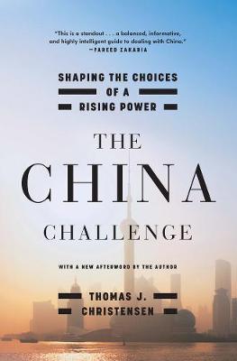 The China Challenge by Thomas J. Christensen