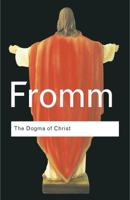 The Dogma of Christ by Erich Fromm