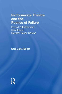 Performance Theatre and the Poetics of Failure book