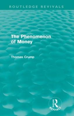 The The Phenomenon of Money by Thomas Crump