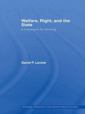 Welfare, Right and the State by David P. Levine