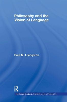 Philosophy and the Vision of Language book