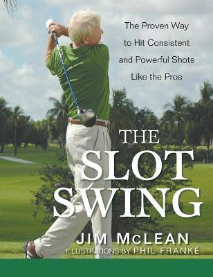 The Slot Swing by Jim McLean
