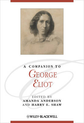 A Companion to George Eliot by Amanda Anderson