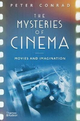 The Mysteries of Cinema: Movies and Imagination book