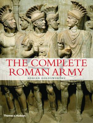 Complete Roman Army by Adrian Goldsworthy