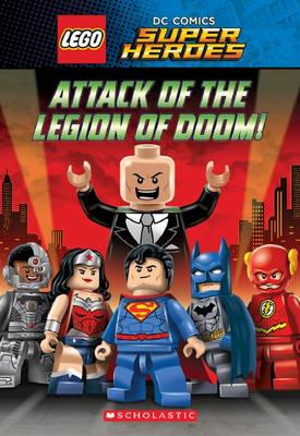Attack of the Legion of Doom! (Lego DC Super Heroes: Chapter Book) by Jim Krieg