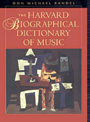 Harvard Biographical Dictionary of Music by Don Michael Randel