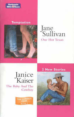 One Hot Texan/The Baby And The Cowboy by Jane Sullivan