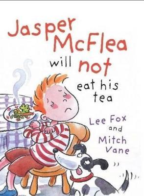 Jasper McFlea Will Not Eat His Tea book