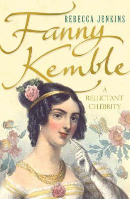 Fanny Kemble by Rebecca Jenkins