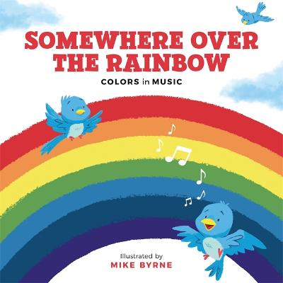 Somewhere Over the Rainbow: Colours in Music by Running Press