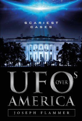 UFOs Over America by Joseph Flammer