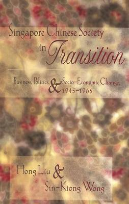 Singapore Chinese Society in Transition by Liu Hong
