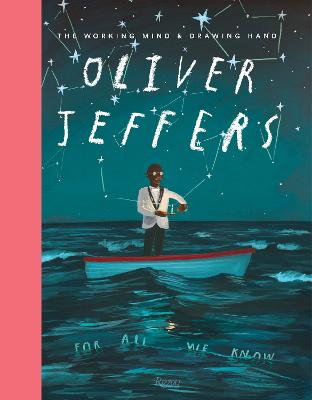 Oliver Jeffers: The Working Mind and Drawing Hand book