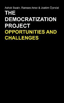 The Democratization Project by Ashok Swain