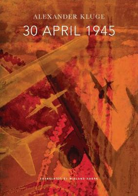 30 April 1945 by Alexander Kluge