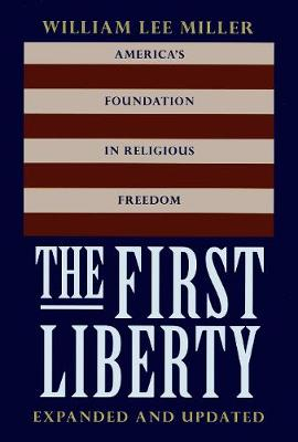 The First Liberty by William Lee Miller