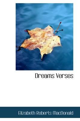 Dreams Verses by Elizabeth Roberts MacDonald