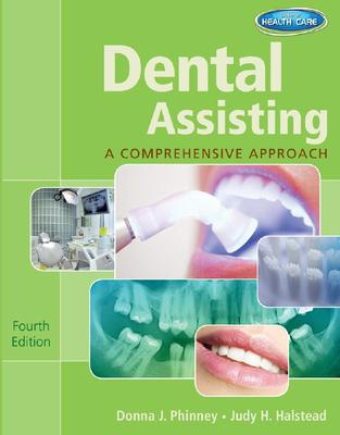 Workbook for Phinney/Halstead's Dental Assisting: A Comprehensive Approach, 4th by Donna Phinney