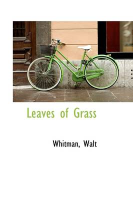 Leaves of Grass by Whitman Walt