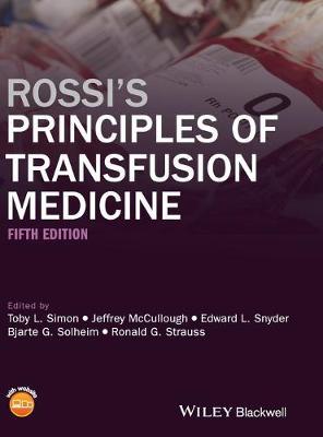 Rossi's Principles of Transfusion Medicine by Toby L. Simon