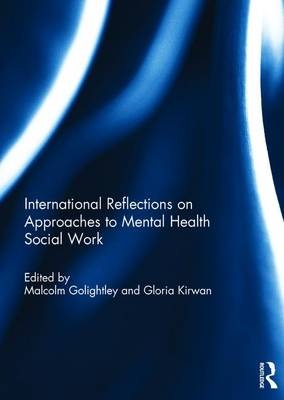 International Reflections on Approaches to Mental Health Social Work book