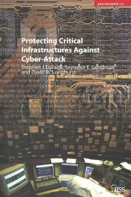 Protecting Critical Infrastructures Against Cyber-Attack by Stephen Lukasik