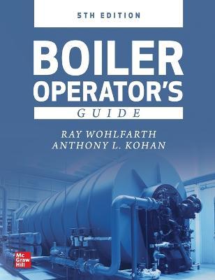 Boiler Operator's Guide, 5E by Mohammad A. Malek