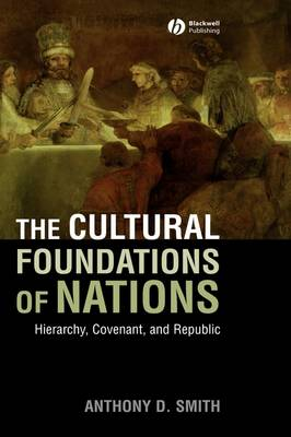 Cultural Foundations of Nations by Professor Anthony D. Smith