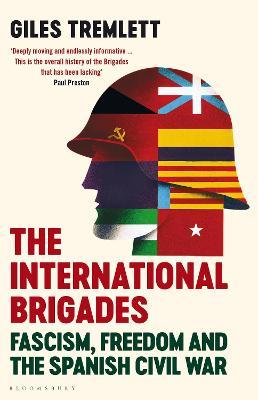 The International Brigades: Fascism, Freedom and the Spanish Civil War book