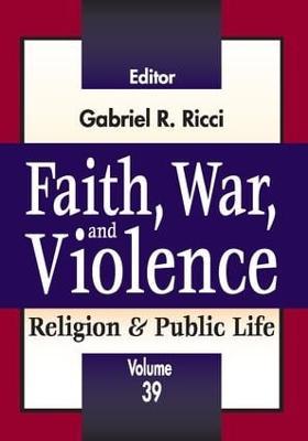 Faith, War, and Violence book