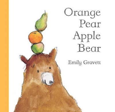 Orange Pear Apple Bear by Emily Gravett