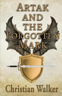 Artak and the Forgotten Mark by Christian Walker