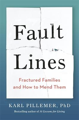 Fault Lines: Fractured Families and How to Mend Them book