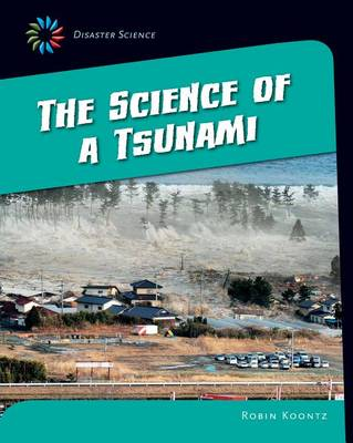 The Science of a Tsunami by Robin Koontz