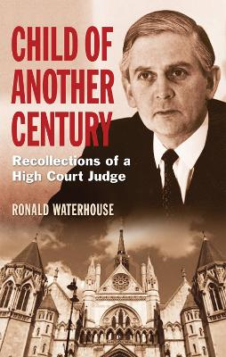 Child of Another Century by Sir Ronald Waterhouse