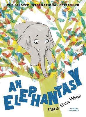 An Elephantasy by Maria Elena Walsh