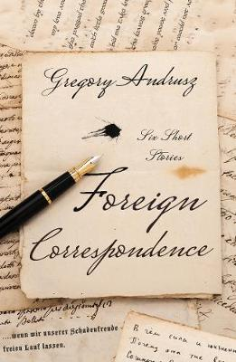 Foreign Correspondence by Gregory Andrusz