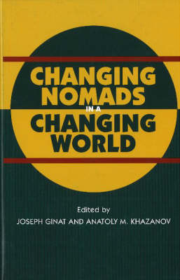 Changing Nomads in a Changing World by Anatoly M. Khazanov