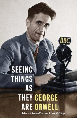 Seeing Things as They Are by George Orwell