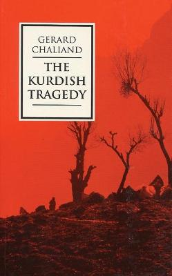 The Kurdish Tragedy by Gerard Chaliand