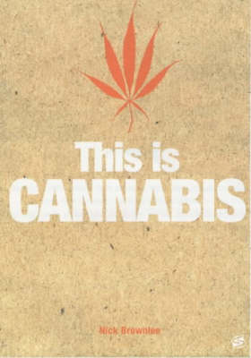 This is Cannabis by Nick Brownlee