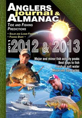 Anglers Journal and Almanac 2012 -2013 by Bill Classon