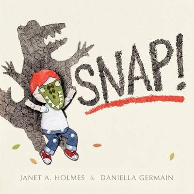 Snap! by Janet A. Holmes