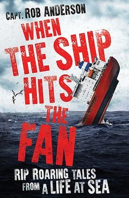 When the Ship Hits the Fan by Rob Anderson