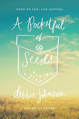 Pocketful of Seeds by Debbie Johnson