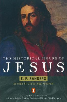 The Historical Figure of Jesus by E. Sanders