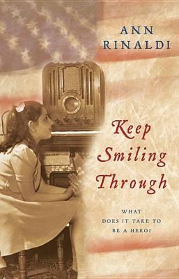 Keep Smiling Through by Ann Rinaldi